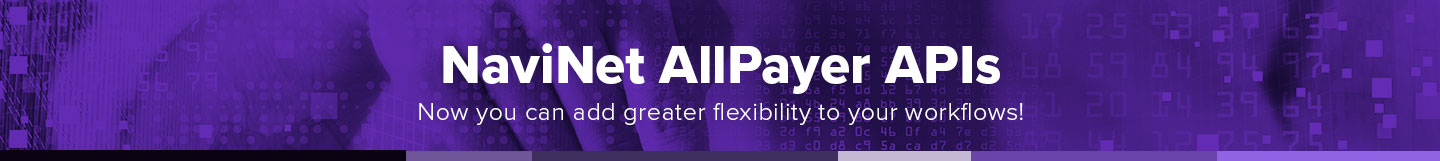 NaviNet AllPayer APIs: Now you can add greater flexibility to your workflows!